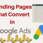 Landing Pages That Convert In Google Ads - 10 Top Tips