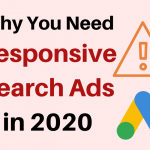 Responsive Search Ads in Google Ads: Why You Need to Be Using Them in 2020!