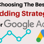 Best Bidding Strategy Google Ads (AdWords) - How to Choose The Right Bidding Strategy to Meet Your Business Objectives