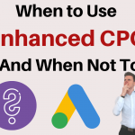Enhanced CPC Vs Manual CPC - When to Use Enhanced CPC Bdding
